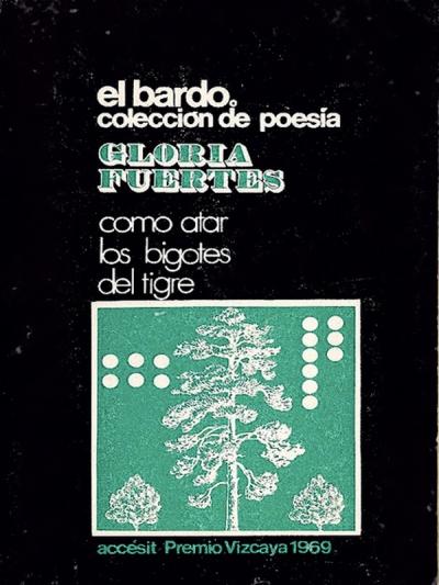 'Como atar los bigotes al tigre'   Gloria Fuertes   El Bardo Coleccion de Poesía   Barcelona 1969   Accésit Premio Vizcaya 1969   Portada