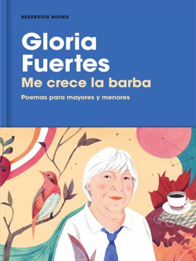 Me crece la barba. Poemas para mayores y menores' | Gloria Fuertes | Reservoir Books | Barcelona 2017 | Portada