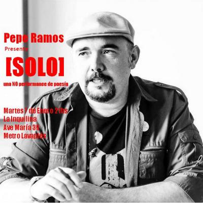 Pepe Ramos presenta [SOLO] una NO performance de poesía