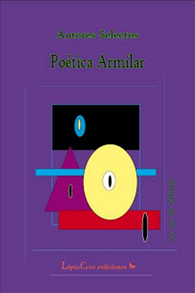 'Poética Armilar', Autores selectos, Lápizcero Ediciones, Madrid 2012