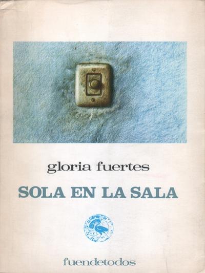 Sola en la sala'   Gloria Fuertes   Ediciones Fuendetodos   Zaragoza 1973   Portada