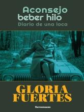 'Aconsejo beber hilo. Diario de una loca' | Gloria Fuertes | Torremozas | Madrid 2017 | Portada