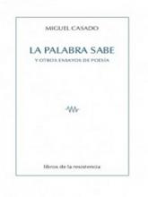'La palabra sabe y otros ensayos de poesía' de Miguel Casado